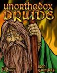 RPG Item: Unorthodox Druids!