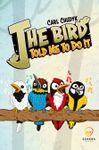 Board Game: The Bird Told Me To Do It