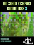 RPG Item: 100 Seedy Starport Encounters 3