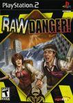Video Game: Raw Danger!
