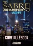RPG Item: The Sabre Role-Playing Game Sci-Fi Core Rulebook