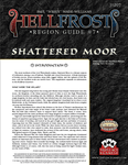 RPG Item: Hellfrost Region Guide #07: Shattered Moor