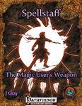 RPG Item: Spellstaff: The Magic User's Weapon