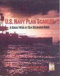 Board Game: Great War at Sea: U.S. Navy Plan Scarlet