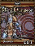 RPG Item: Mini-Dungeon Collection 063: The World Forge (Pathfinder)