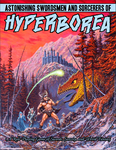 RPG Item: Astonishing Swordsmen & Sorcerers of Hyperborea (Second Edition)