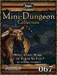 RPG Item: Mini-Dungeon Collection 067: What Canst Work i' th' Earth So Fast? (Pathfinder)