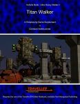 RPG Item: Vehicle Book Ultra Heavy Walker 1: Titan Walker