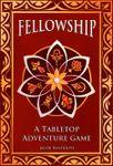 RPG Item: Fellowship: A Tabletop Adventure Game
