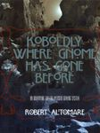 RPG Item: Koboldly Where Gnome Has Gone Before
