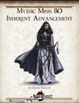 RPG Item: Mythic Minis 080: Inherent Advancement