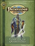 RPG Item: Pathfinder Society Scenario 3-07: Echoes of the Overwatched