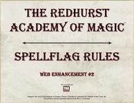 RPG Item: The Redhurst Academy of Magic Web Enhancement #2: Spellflag Rules
