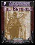 RPG Item: Anachronistic Adventurers: The Enforcer