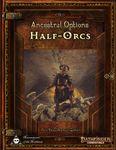 RPG Item: Ancestral Options: Half-Orcs