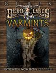 RPG Item: GURPS Deadlands: Varmints