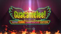 Video Game Compilation: Guacamelee! Super Turbo Championship