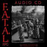 RPG Item: F.A.T.A.L. Audio CD