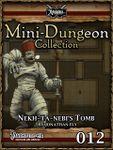 RPG Item: Mini-Dungeon Collection 012: Nekh-ta-Nebi's Tomb (Pathfinder)