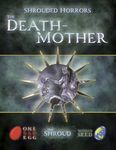 RPG Item: Shrouded Horrors: The Death-Mother