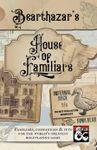 RPG Item: Bearthazar's House of Familiars