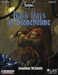 RPG Item: U01: Dark Days in Stoneholme (Pathfinder)