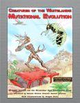 RPG Item: Creatures of the Wastelands: Mutational Evolution