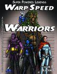 RPG Item: Super Powered Legends: Warp Speed Warriors