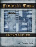 RPG Item: Fantastic Maps: Over The Rooftops