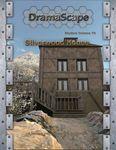 RPG Item: DramaScape Modern Volume 76: Silverwood House