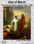 Board Game: Ides of March: The End of the Roman Republic 44BC – 30BC