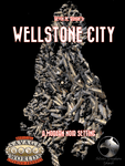RPG Item: Wellstone City (Savage Worlds Edition)