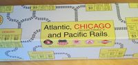 Board Game: Atlantic, Chicago and Pacific Rails