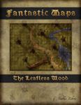 RPG Item: Fantastic Maps: The Leafless Wood