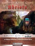 RPG Item: Enhanced Racial Guide: Bhriota