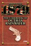RPG Item: 1879 Personalities: The Casebook of Octavia Rainwater
