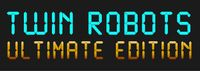 Video Game: Twin Robots: Ultimate Edition