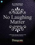 RPG Item: Dungeons On Demand V2L5: No Laughing Matter