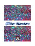RPG Item: Glitter Monsters