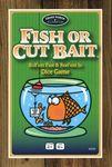 Board Game: Fish or Cut Bait