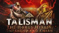 Video Game: Talisman: The Horus Heresy – Heroes & Villains Character Pack – Sigismund and Kharn