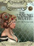 RPG Item: The Unsung Weave: GM's Full Background