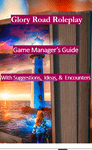 RPG Item: Glory Road Roleplay Game Manager's Guide