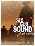 Board Game: Six Gun Sound: Blaze of Glory!