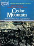 Board Game: Cedar Mountain: Prelude to Bull Run, August 9, 1862