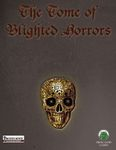 RPG Item: The Tome of Blighted Horrors (Pathfinder)