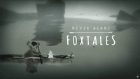 Video Game: Never Alone: Foxtales