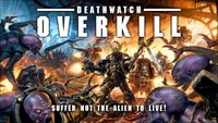 Board Game: Deathwatch: Overkill