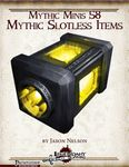 RPG Item: Mythic Minis 058: Mythic Slotless Items