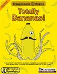 RPG Item: U-04: Totally Bananas!